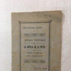 Libros antiguos: JOSEP DE ROVIRA CABANAS. ASSAIG HISTÓRIC DE LA CAPELLA DE LA PIETAT DE SANT LLORENÇ DE MORUNYS. 1925. Lote 276992388