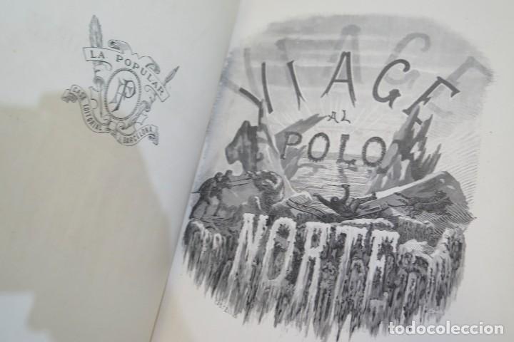 Libros antiguos: 1882.- VIAJES AL POLO NORTE. CAPITAN NARES Y DOCTOR NORDENSKIOLD - Foto 3 - 277006568