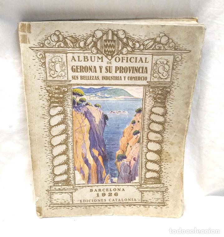 ÁLBUM OFICIAL GERONA Y PROVINCIA AÑO 1926 SUS BELLEZAS INDÚSTRIA Y COMERCIO (Libros Antiguos, Raros y Curiosos - Geografía y Viajes)