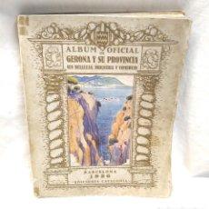 Libros antiguos: ÁLBUM OFICIAL GERONA Y PROVINCIA AÑO 1926 SUS BELLEZAS INDÚSTRIA Y COMERCIO. Lote 277048438