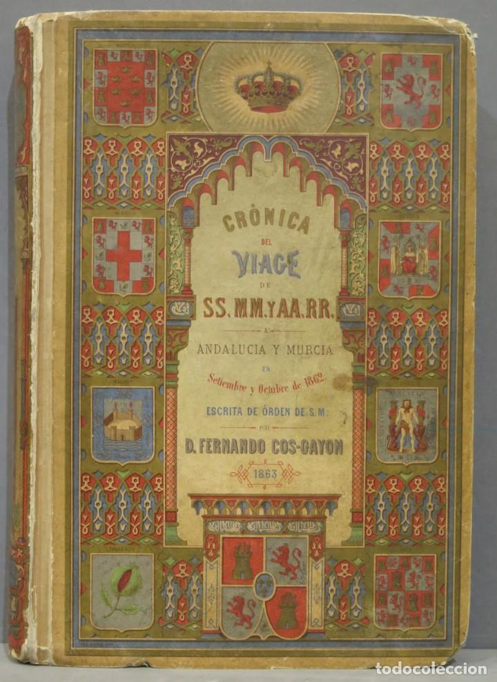 1863.- CRONICA DEL VIAJE DE SS.MM Y AA.RR A ANDALUCIA Y MURCIA. COS-AYON (Libros Antiguos, Raros y Curiosos - Geografía y Viajes)