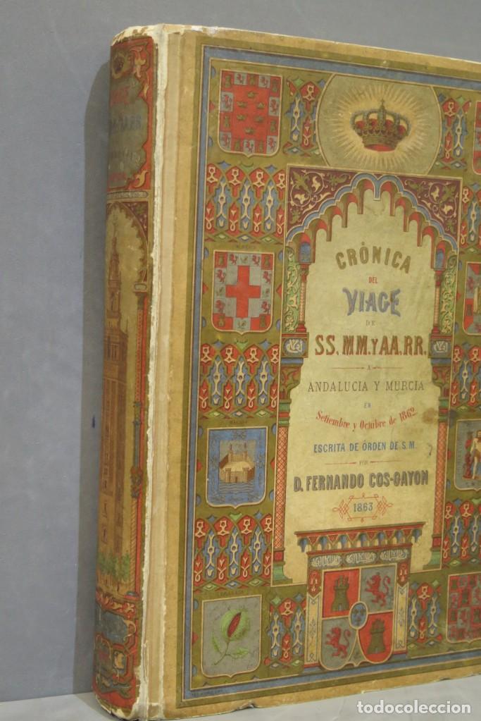 Libros antiguos: 1863.- CRONICA DEL VIAJE DE SS.MM Y AA.RR A ANDALUCIA Y MURCIA. COS-AYON - Foto 2 - 277079433