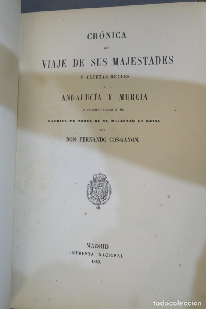 Libros antiguos: 1863.- CRONICA DEL VIAJE DE SS.MM Y AA.RR A ANDALUCIA Y MURCIA. COS-AYON - Foto 4 - 277079433
