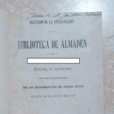 Libros antiguos: RECUERDO DE LA INAUGURACIÓN DE LAS BIBLIOTECA DE ALMADEN. DISCURSOS. 1909. W. Lote 277165098