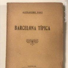Libros antiguos: BARCELONA TIPICA 1914 ALEXANDRE FONT. Lote 277168323