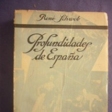 Libros antiguos: RENE SCHWOB: - PROFUNDIDADES DE ESPAÑA - (BARCELONA, 1929). Lote 277174338