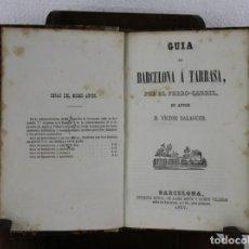 Libros antiguos: GUÍA FERRO-CARRIL DE BARCELONA Á ARENYS, MARTORELL, TARRASSA, GRANOLLERS. VÍCTOR BALAGUER 1857. Lote 277567393