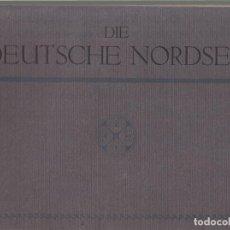 Libros antiguos: EL MAR DEL NORTE ALEMÁN / DIE DEUTSCHE NORDSEE - JULIUS SIMONSEN - OLDENBURS IN HOLSTEIN. Lote 277616578