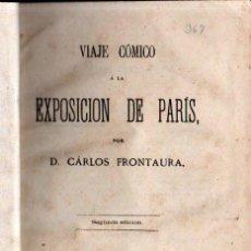 Libros antiguos: CARLOS FRONTAURA : VIAJE CÓMICO A LA EXPOSICIÓN DE PARÍS (CASCABEL, 1868) CON GRABADOS. Lote 277695818