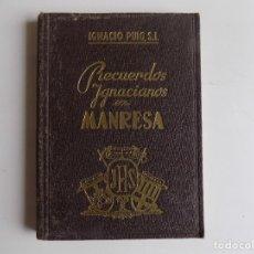 Libros antiguos: LIBRERIA GHOTICA. IGNACIO PUIG. RECUERDOS IGNACIANOS EN MANRESA. 1949. MUY ILUSTRADO.. Lote 278483263
