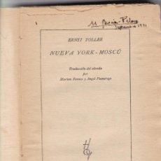 Libros antiguos: ERNST TOLLER: NUEVA YORK-MOSCÚ. Lote 279440278