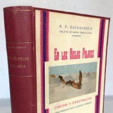 Libros antiguos: EN LOS HIELOS POLARES. (INDIOS Y ESQUIMALES.) - DUCHAUSSOIS, R. P.. Lote 123182971