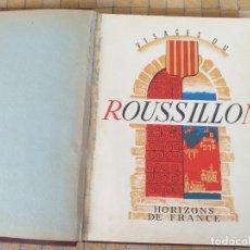 Libros antiguos: VISAGES DU ROUSSILLON ANDRE MAREZ DURLIAT HORIZONS DE FRANCE 1952 - LIBRERIA FRANCESA. Lote 280136598