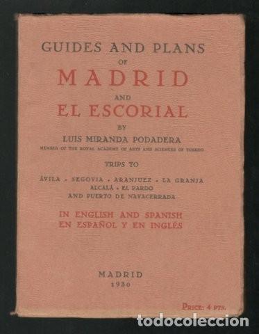 MIRANDA PODADERA, LUIS: GUIDES AND PLANS OF MADRID AND EL ESCORIAL. TEXTO ESPAÑOL E INGLÉS. 1930 (Libros Antiguos, Raros y Curiosos - Geografía y Viajes)