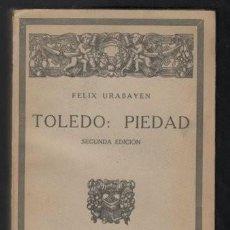 Libros antiguos: URABAYEN, FÉLIX: TOLEDO: PIEDAD.. Lote 47367197