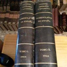 Libros antiguos: NOMENCLATOR DE LAS CIUDADES, VILLAS, LUGARES,ALDEAS DE POBLACION DE ESPAÑA.TI Y T II.1904.. Lote 283730668