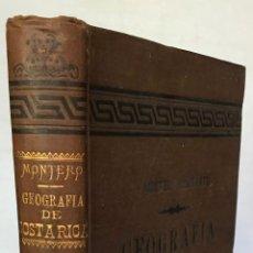 Libros antiguos: GEOGRAFÍA DE COSTA RICA. - MONTERO BARRANTES, FRANCISCO.. Lote 286797808