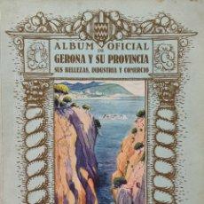 Libros antiguos: ALBUM OFICIAL DE GERONA Y SU PROVINCIA SUS BELLEZAS Y COMERCIO. BARCELONA 1926.. Lote 286816768