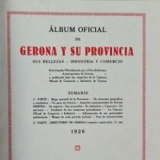 Libros antiguos: ALBUM OFICIAL DE GERONA Y SU PROVINCIA SUS BELLEZAS Y COMERCIO. BARCELONA 1926.. Lote 286818073