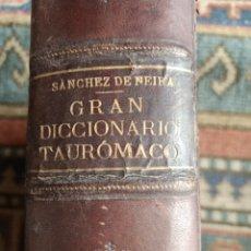 Libros antiguos: GRAN DICCIONARIO TAUROMACO POR SÁNCHEZ DE NEIRA TOROS TAUROMAQUIA. Lote 287199178