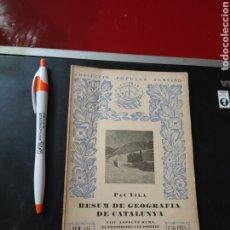 Libros antiguos: RESUM DE GEOGRAFÍA DE CATALUNYA , PAU VILA , SEGONA PART EDIT BARCINO 1935 , REF 139. Lote 287659058