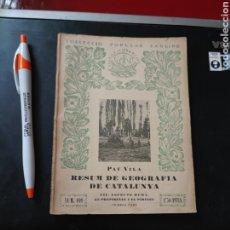 Libros antiguos: RESUM DE GEOIGRAFIA DE CATALUNYA PRIMERA PART , PAU VILA , EDIT BARCINO , 1934 , REF 139. Lote 287660118