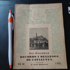 Libros antiguos: RECORDS I BELLESES DE CATALUNYA , PAU PIFERRER , EDIT BARCINO 1934 , REF 139. Lote 287660433