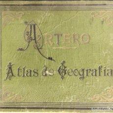 Libros antiguos: 1911 - ATLAS DE GEOGRAFIA - ASTRONOMIA, FISICA, POLITICA Y DESCRIPTIVA - JUAN DE LA G. ARTERO -. Lote 287672633