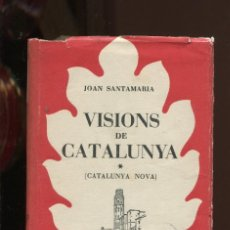 Libros antiguos: JOAN SANTAMARIA. VISIONS DE CATALUNYA. VOL.1CATALUNYA NOVA, ED. SELECTA 1954. Lote 288053268