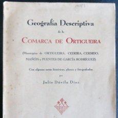Libri antichi: GALICIA.'GEOGRAFIA DESCRIPTIVA DE LA COMARCA DE ORTIGUEIRA' POR JULIO DAVILA DIAZ 1931.. Lote 288139848