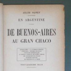 Libros antiguos: JULES HURET. EN ARGENTINE. DE BUENOS-AIRES AU GRAN CHACO (1913). Lote 288412228