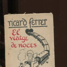 Libros antiguos: RICARD FERRER. EL VIATGE DE NOCES. EDICIONS PATRIA BARCELONA 1923.. Lote 288542873