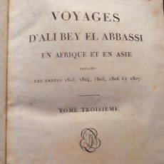 Libros antiguos: VOYAGES D'ALI BEY EL ABBASSI EN AFRIQUE ET EN ASIE - TOMO 3º - 1ª EDICION 1814. Lote 288554848