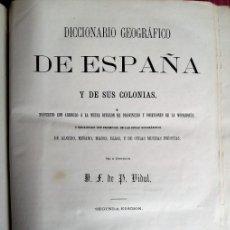Libros antiguos: DICCIONARIO GEOGRÁFICO DE ESPAÑA Y DE SUS COLONIAS, 1863. Lote 288557268