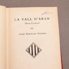Libros antiguos: LA VALL D'ARAN (SUISSA CATALANA) - GUIA DEL TURISTA- 1931 - JOSEP BERTRANS SOLSONA. Lote 288670633