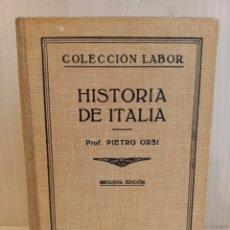 Libros antiguos: HISTORIA DE ITALIA. PIETRO ORSI. EDITORIAL LABOR, COLECCIÓN LABOR, 1935.. Lote 288858113