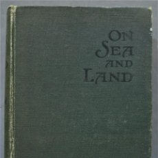 Libros antiguos: 1910.- ON SEA AND LAND. HENRY W. CASE. Lote 289001573