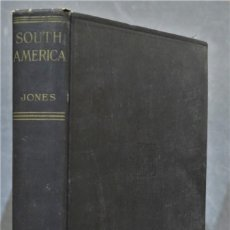 Libros antiguos: 1930.- SOUTH AMERICA. JONES. Lote 289005693