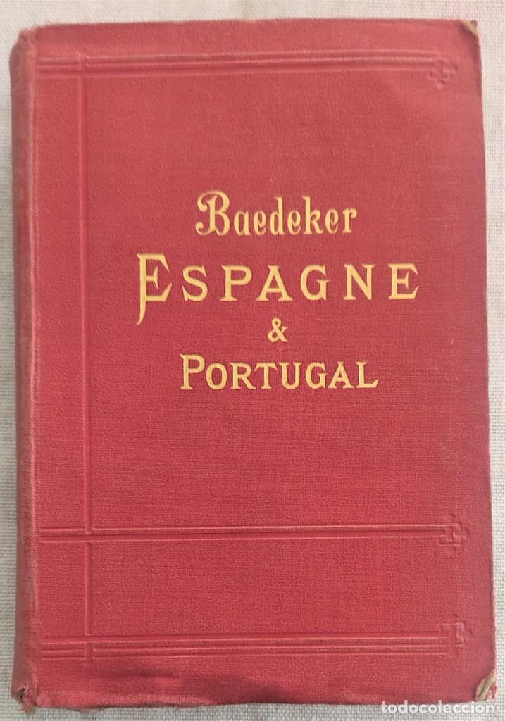 ESPAGNE ET PORTUGAL, MANUEL DU VOYAGEUR - KARL BAEDEKER - LEIPZIG AÑO 1908 (Libros Antiguos, Raros y Curiosos - Geografía y Viajes)
