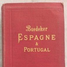 Libros antiguos: ESPAGNE ET PORTUGAL, MANUEL DU VOYAGEUR - KARL BAEDEKER - LEIPZIG AÑO 1908. Lote 289535693