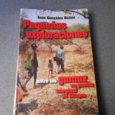Libros antiguos: PEQUEÑAS EXPLORACIONES ENTRE LOS GAMUZ. Lote 290064863