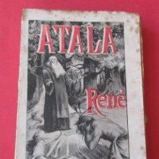 Libros antiguos: ATALA, RENÉ.EL ÚLTIMO ABENCERRAJE.VIAJE AL MONT-BLANC.VIZCONDE DE CHATEAUBRIAND.MAUCCI 1902.281PÁGI. Lote 290083128