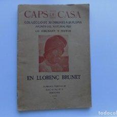 Libros antiguos: LIBRERIA GHOTICA. LLORENÇ BRUNET. CAPS DE CASA. COL.LECCIÓ DE 30 DIBUIXOS A PLOMA.1922. FOLIO.. Lote 291537953
