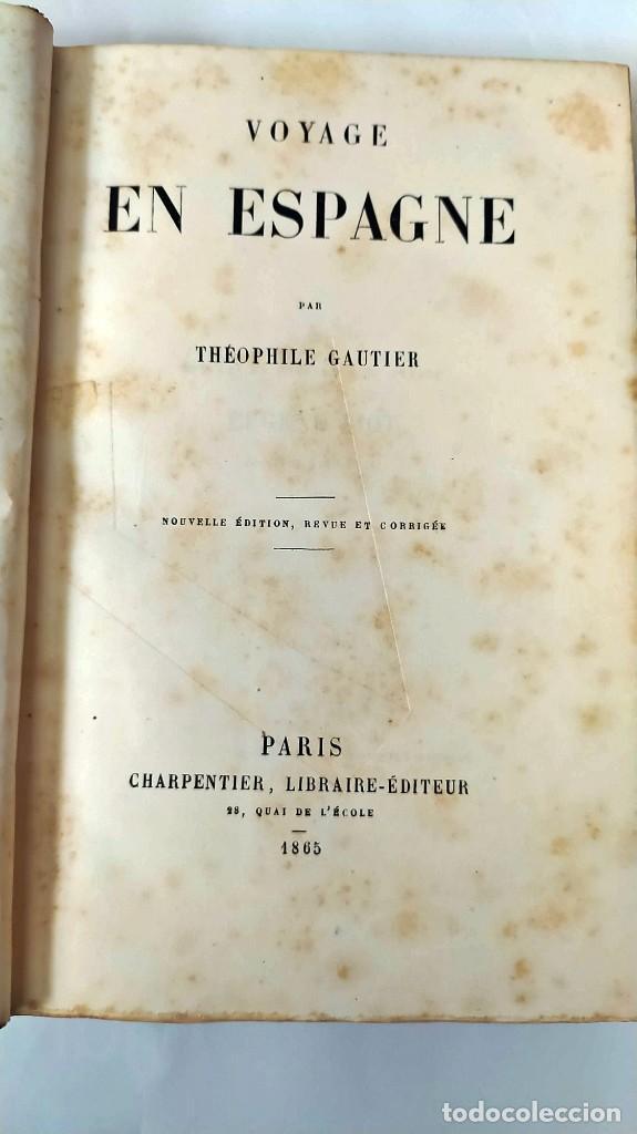 AÑO 1865: VIAJE A ESPAÑA. LIBRO DE GAUTIER DEL SIGLO XIX: (Libros Antiguos, Raros y Curiosos - Geografía y Viajes)