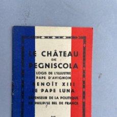Libros antiguos: LE CHATEAU DE PEGNISCOLA - GUIA DEL CASTILLO DE PEÑISCOLA - PAPA LUNA. Lote 293715843