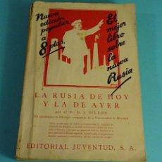 Libros antiguos: LA RUSIA DE HOY Y LA DE AYER. E. J. DILLON. EDITORIAL JUVENTUD, 1931. 1ª EDICIÓN ESPAÑOLA. Lote 294458833