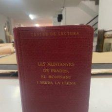 Libros antiguos: LES MUNTANYES DE PRADES, EL MONTSANT I LA SERRA L LLENA 2A ED 1930. Lote 294845653