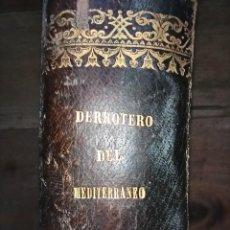 Libros antiguos: DERROTERO DEL MEDITERRÁNEO, MADRID, 1873, IMPRENTA DE T. FORTANET. Lote 294939003