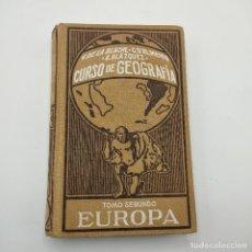 Libros antiguos: CURSO DE GEOGRAFIA. TOMO SEGUNDO. EUROPA. 1927. SUCESORES DE JUAN GILI. 516 PAGS.. Lote 294969718