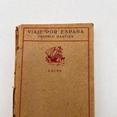 Libros antiguos: VIAJE POR ESPAÑA. TOMO I. TEOFILO GAUTIER. MADRID, 1920. COLECCION UNIVERSAL. PAGS: 246. Lote 295412978